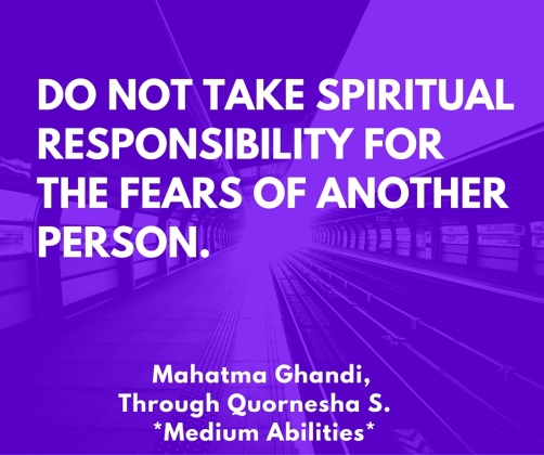 Do not take spiritual responsibility for the fears of another person.